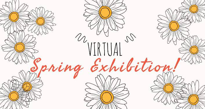 text Virtual Spring Exhibition! surrounded by printed images of daisys