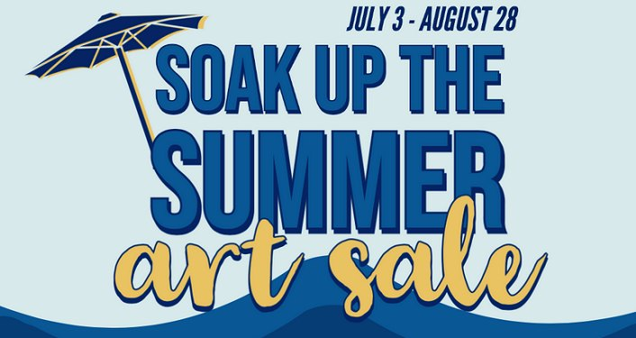 Soak Up The Summer Art Sale, July 3 - August 28, 2020