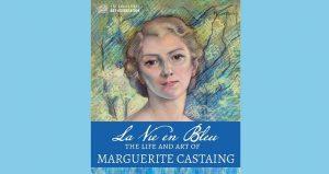 La Vie En Bleu: The Life & Art of Marguerite Castaing