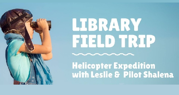 Online Library Field Trip - Helicopter Expedition