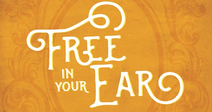 Free in Your Ear