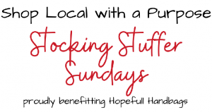 Shop Local with A Purpose! Stocking Stuffer Sundays!