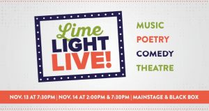 Limelight Live Variety Show...music, comedy, theatre, and poetry.