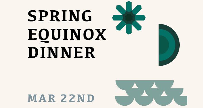 Spring Equinox Dinner