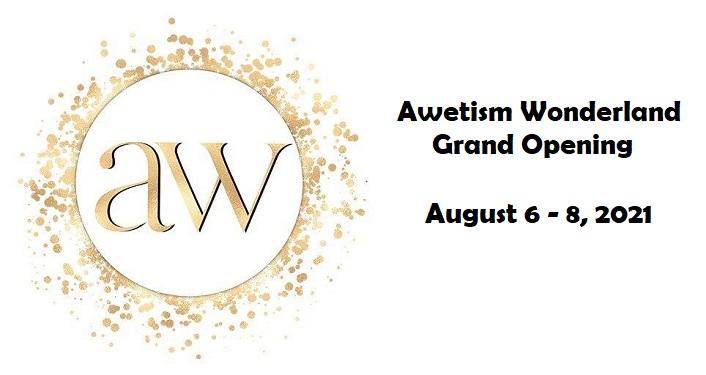 Awetism Wonderland Grand Opening